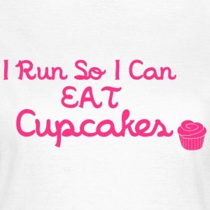 I Run So I Can Eat Cupcakes T-Shirts - Frauen T-Shirt
