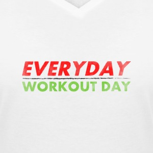 Everyday Workout Day | Washed Out Style Magliette - Maglietta da donna scollo a V