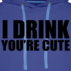 I Drink You're Cute Sweaters - Mannen Premium hoodie