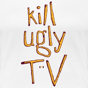 kill ugly tv - Frauen Premium T-Shirt