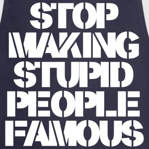 Stop Making Stupid People Famous Forklær - Kokkeforkle