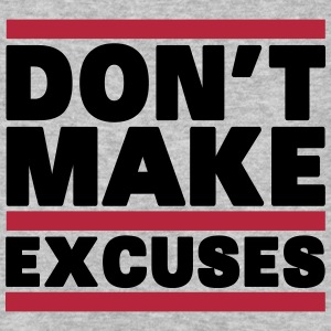 Don't Make Excuses Magliette - T-shirt ecologica da uomo