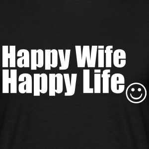 Happy Wife, Happy Life T-Shirts - Männer T-Shirt