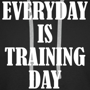 Everyday is Training Day Sudaderas - Sudadera con capucha premium para hombre