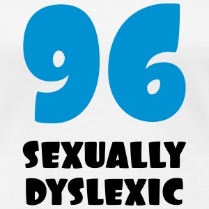96 Sexually Dyslexic Tee shirts - T-shirt Premium Femme