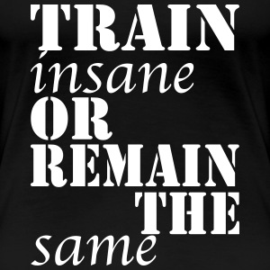 Train Insane T-Shirts - Frauen Premium T-Shirt