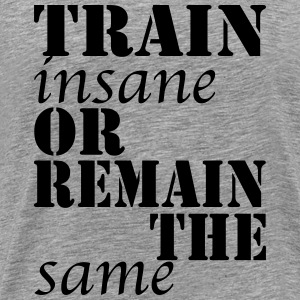 Train Insane Camisetas - Camiseta premium hombre