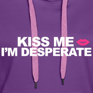 Kiss Me I'm Desperate Gensere - Premium hettegenser for kvinner