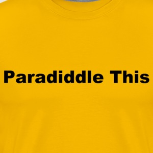 Paradiddle This - Men's Premium T-Shirt