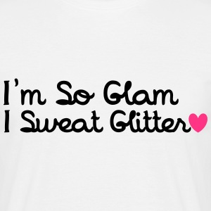 I'm So Glam, I Sweat Glitter T-skjorter - T-skjorte for menn
