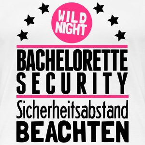Bachelorette Security - Sicherheitsabstand... T-Shirts - Frauen Premium T-Shirt