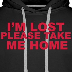 I'm Lost Please Take Me Home Sweaters - Mannen Premium hoodie
