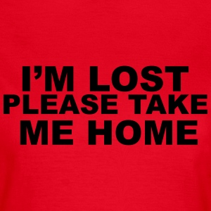 I'm Lost Please Take Me Home T-shirts - Dame-T-shirt
