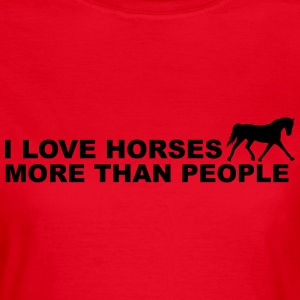 I Love Horses More Than People Camisetas - Camiseta mujer