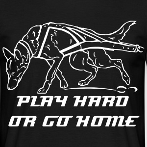 T-Shirt play hard or go home2 - Männer T-Shirt