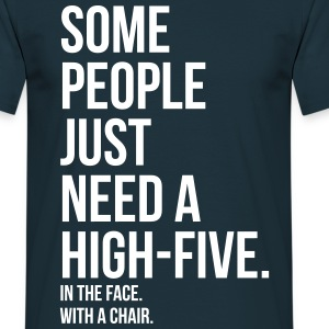 some people need highfive face chair T-shirts - Mannen T-shirt