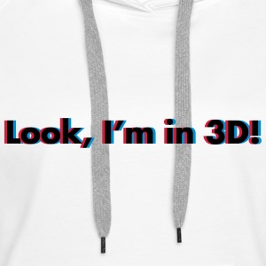 Look, I'm In 3D Gensere - Premium hettegenser for kvinner
