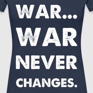 War Never Changes - Women's Premium T-Shirt