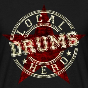 Local Hero Drums T-Shirts - Männer T-Shirt