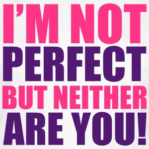I'm Not Perfect T-Shirts - Women's T-Shirt