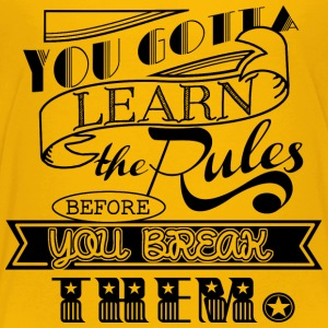 You Gotta Learn The Rules - black T-Shirts - Teenager Premium T-Shirt