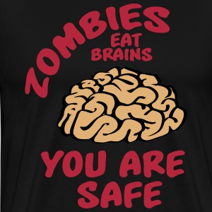 Zombies eat brains - you are safe T-shirts - Herre premium T-shirt