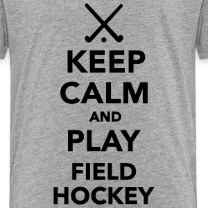 Keep calm and play Field hockey T-Shirts - Kinder Premium T-Shirt