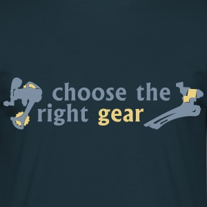 Choose the right gear  T-Shirts - Men's T-Shirt