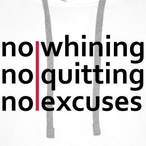 No Whining | No Quitting | No Excuses Sweat-shirts - Sweat-shirt à capuche Premium pour hommes