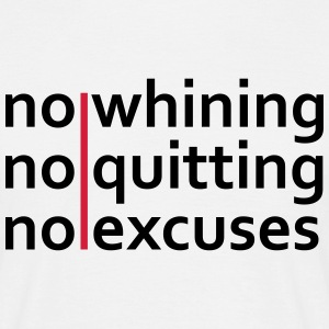 No Whining | No Quitting | No Excuses T-skjorter - T-skjorte for menn