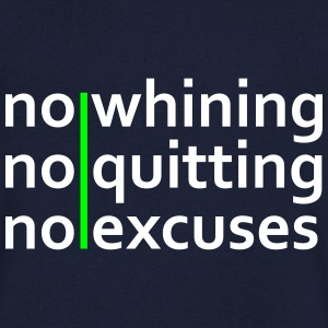 No Whining | No Quitting | No Excuses T-shirts - Mannen T-shirt met V-hals
