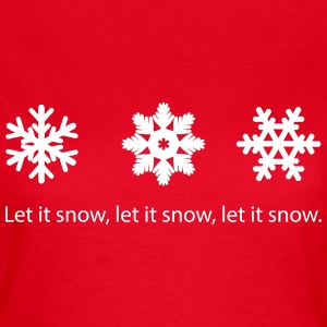 Let it snow - Women's T-Shirt