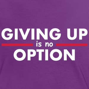 Giving Up is no Option Camisetas - Camiseta contraste mujer
