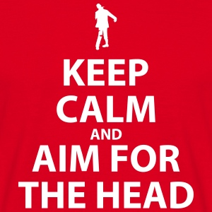 Keep Calm and Aim For The Head - Men's T-Shirt