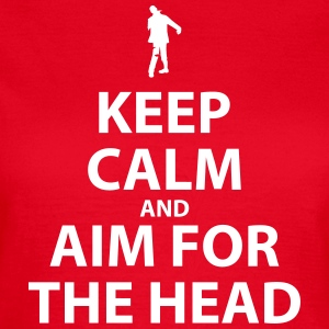Keep Calm and Aim For The Head - Women's T-Shirt