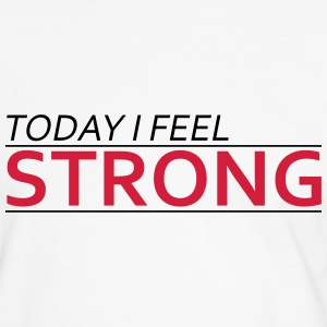Today I Feel Strong Magliette - Maglietta Contrast da uomo