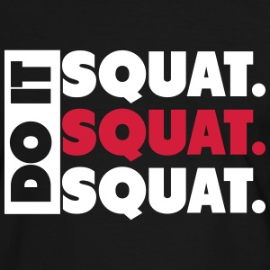 Do It. Squat.Squat.Squat  T-Shirts - Männer Kontrast-T-Shirt