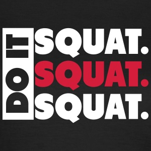 Do It. Squat.Squat.Squat  T-shirts - Dame-T-shirt