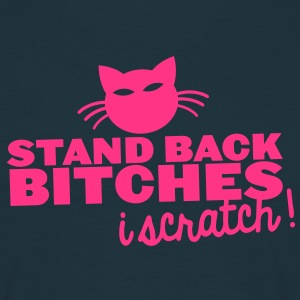STAND BACK BITCHES- I SCRATCH! with cat T-Shirts - Men's T-Shirt