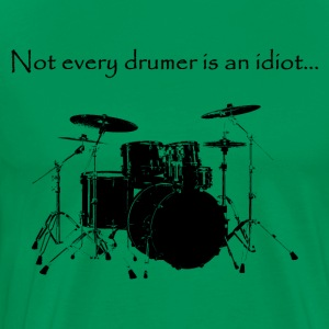 Not every drumer is an idiot... - Men's Premium T-Shirt