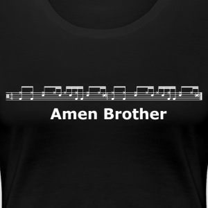 Amen Brother - Women's Premium T-Shirt