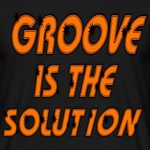 Groove is the Solution Tee shirts - T-shirt Homme