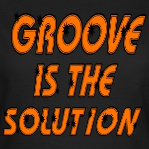 Groove is the Solution Tee shirts - T-shirt Femme