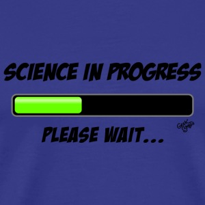 Science in progress Tee shirts - T-shirt Premium Homme