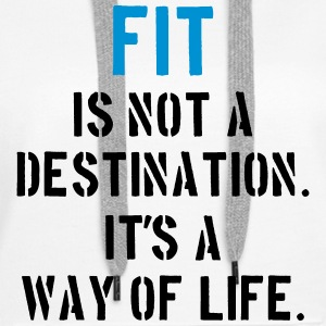 Fit Is Not a Destination Hoodies & Sweatshirts - Women's Premium Hoodie