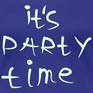 It´s party time - Frauen Premium T-Shirt