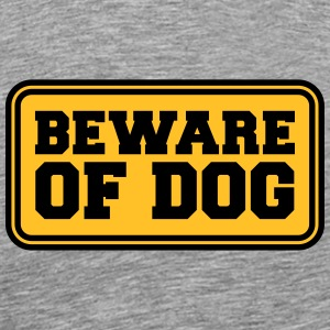 Beware Of Dog T-Shirts - Men's Premium T-Shirt