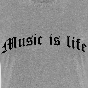 Music Is Life T-shirts - Dame premium T-shirt