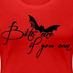 Bite me if you can - Halloween T-Shirts - Women's Premium T-Shirt