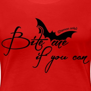 Bite me if you can - Damon only T-Shirts - Women's Premium T-Shirt